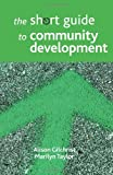 The Short Guide to Community Development, Alison Gilchrist and Marilyn Taylor, 1847426891