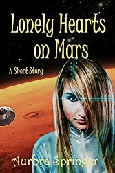 Lonely Hearts on Mars: Mutant Microbes on Mars - Science Fiction Short Story