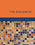 The Avalanche, Gertrude Franklin Horn Atherton, 1426443277