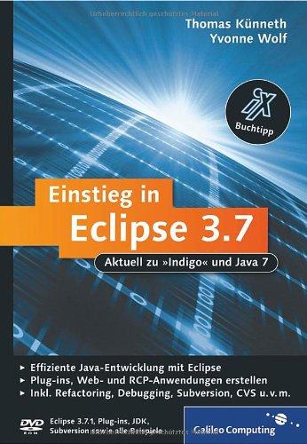[PDF] Einstieg in Eclipse 3.7 Free Download | Publisher : Galileo Press GmbH | Category : Computers & Internet | ISBN 10 : 383621668X | ISBN 13 : 9783836216685