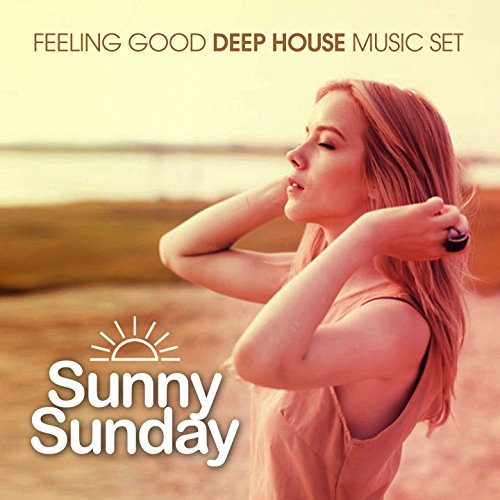 sunny sunday feeling good deep house music set by