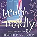 Truly, Madly: A Lucy Valentine Novel Audiobook by Heather Webber Narrated by Dina Pearlman