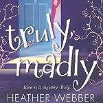 Truly, Madly: A Lucy Valentine Novel | Heather Webber