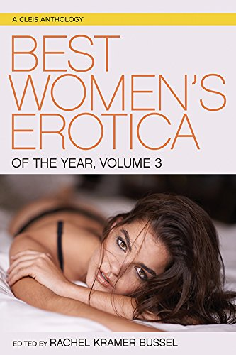 Best Women's Erotica of the Year, Volume 3 (A Cleis Anthology)