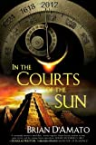 In the Courts of the Sun, Brian D'Amato, 0451229061