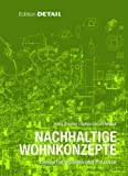 Nachhaltige Wohnkonzepte : Entwurfsmethoden und Prozesse, Drexler, Hans and El Khouli, Sebastian, 3920034775