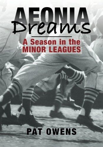Aeonia Dreams  A Season In The Minor Leagues
