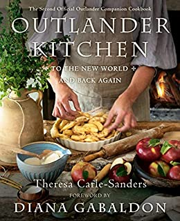 Book Cover: Outlander Kitchen: To the New World and Back Again: The Second Official Outlander Companion Cookbook