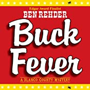 Buck Fever: A Blanco County Mystery, Book 1 | Ben Rehder