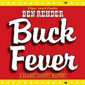 Buck Fever: A Blanco County Mystery, Book 1 | Ben Rehder