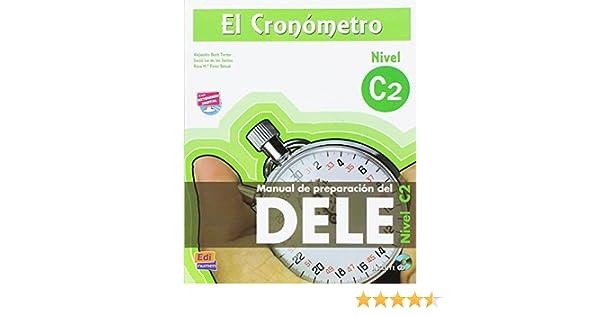 El cronometro / The Timer: Manual de preparacion del DELE. Nivel C2 (Superior) / DELE Preparation Manual. Level C2 (Superior) (Spanish Edition): Iñaki ...