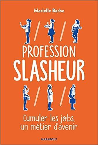 """Résultat de recherche d'images pour """"Profession slasheur: cumuler les jobs, un métier d'avenir"""""""