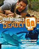 Steve Backshall's Deadly 60
