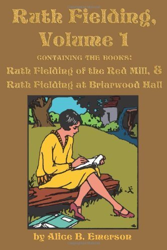 Ruth Fielding, Volume 1: ...of the Red Mill & ...at Briarwood Hall by Alice B. Emerson - Stores At Briarwood