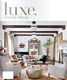 Luxe : Interiors + Design