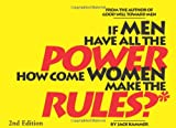 If Men Have All the Power How Come Women Make the Rules, Jack Kammer, 1453800379
