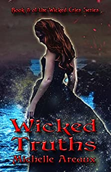 Wicked Truths: Book 3 of the Wicked Cries Series by [Areaux, Michelle ]