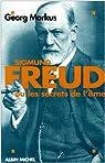 Sigmund Freud ou Les Secrets de l'âme par Markus