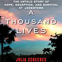 A Thousand Lives: The Untold Story of Hope, Deception, and Survival at Jonestown Audiobook by Julia Scheeres Narrated by Robin Miles