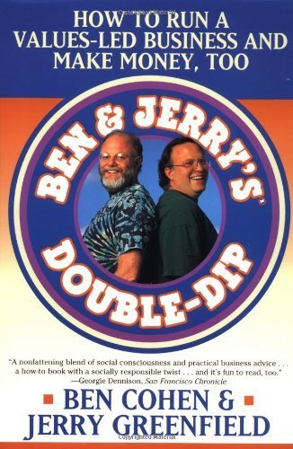 Ben & Jerry's Double-Dip: How to Run a Values-Led Business and Make Money, ()
