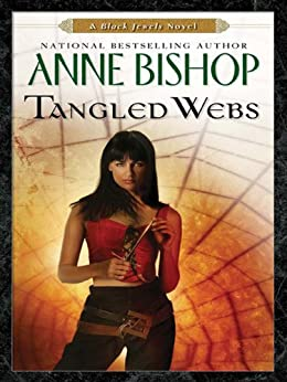Tangled Webs (Black Jewels Book 6) by [Bishop, Anne]