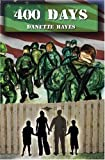 ...400 Days: Chronicled Adventures of a Soldier and his wife living abroad during deployment [Paperback] [2009] (Author) Danette Hayes, Tammy Barley, Dave Voght
