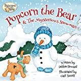 img - for Popcorn the Bear & the Mysterious Snowman book / textbook / text book