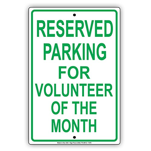 Reserved Parking Only for Volunteer of The Month Aluminum 12
