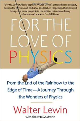 For the Love of Physics: From the End of the Rainbow to the