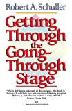 Getting Through the Going-Through Stage, Robert A. Schuller, 0345465768