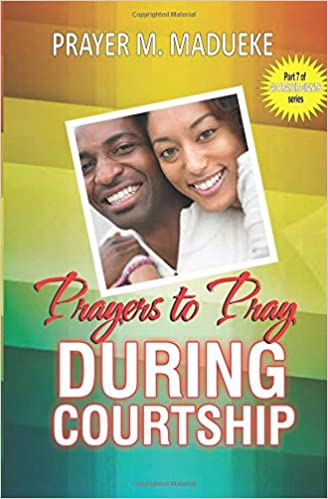 Prayers to pray during courtship (40 Prayer Giants) (Volume