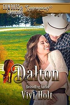 Dalton (Cowboys and Debutantes Contemporary Book 2) by [Holt, Vivi, Debutantes (Contemporary), Cowboys and]