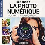 Initiation à la photo numérique : Portraits, paysages, nature...