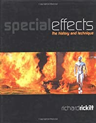Special Effects: The History and Technique by Richard Rickitt (2000-10-01)
