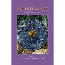 The Celestial Art: Essays on Astrological Magic