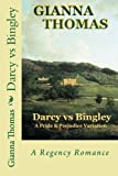 Darcy vs Bingley: A Pride and Prejudice Variation (Darcy and Elizabeth) (Volume 4)
