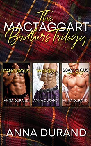 The MacTaggart Brothers Trilogy: Hot Scots, Books 1-3 by [Durand, Anna]