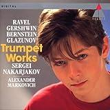 : Sergei Nakariakov ~ Ravel · Gershwin · Bernstein · Glazunov - Trumpet Works