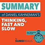 Summary of Daniel Kahneman's Thinking Fast and Slow: Key Takeaways & Analysis | Sumoreads