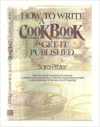 How to write a cookbook and get it published sara pitzer how to write a cookbook and get it published sara pitzer 9780898791327 amazon books spiritdancerdesigns Image collections