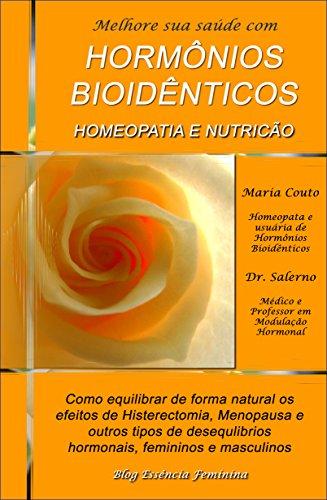 Melhore Sua Saúde Com Hormônios Bioidênticos, Homeopatia e Nutrição
