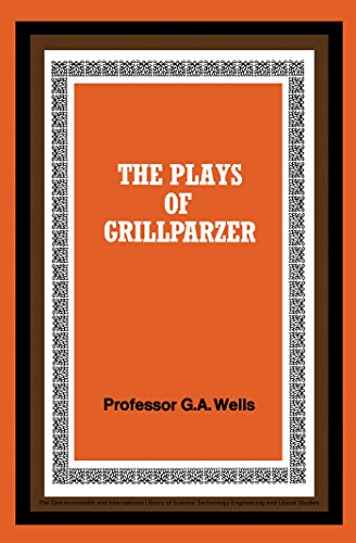 The Plays of Grillparzer (The Commonwealth and international library. Pergamon Oxford German series)