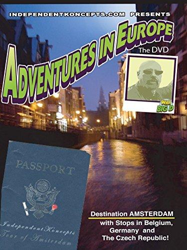 Adventures in Europe - Vol 1 Amsterdam, Belgium, Germany and Czech Republic