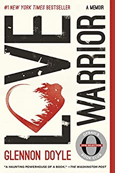 Love Warrior: A Memoir by [Doyle, Glennon, Melton, Glennon Doyle]