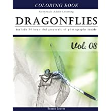"""Dragonflies : Insect Gray Scale Photo Adult Coloring Book, Mind Relaxation Stress Relief Coloring Book Vol8: Series of coloring book for adults and grown up, 8.5"""" x 11"""" (21.59 x 27.94 cm)"""