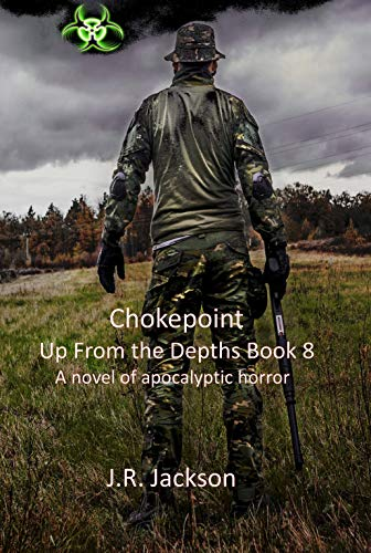 Chokepoint: Up From the Depths Book 8 by [Jackson, J.R.]