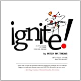 Ignite: A Little Book to Spark Your BIG Dreams