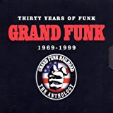 Thirty Years of Funk: 1969-1999 by Grand Funk Railroad
