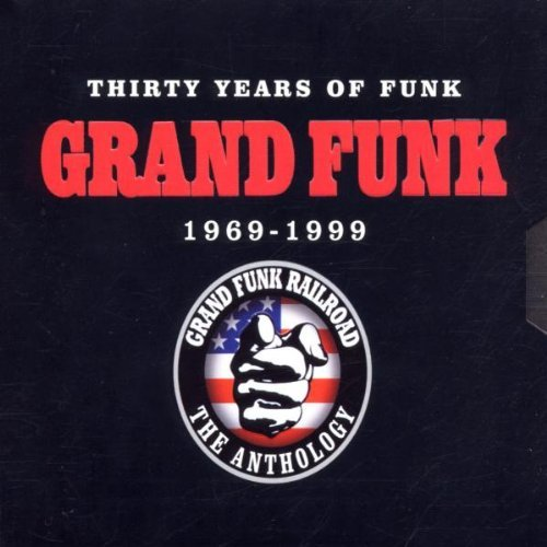 Grand Funk Railroad - Thirty Years Of Funk 1969-1999 The Anthology By Grand Funk Railroad - Zortam Music
