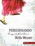 Peregrinando, Beth Moore, 1415865493